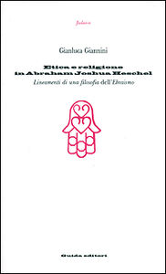 Etica e religione in Abraham Joshua Heschel. Lineamenti di una filosofia dell'ebraismo