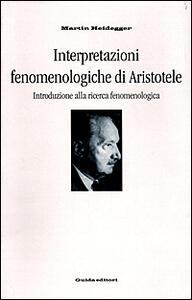 Interpretazioni fenomenologiche di Aristotele. Introduzione alla ricerca fenomenologica