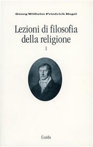 Lezioni di filosofia della religione. Vol. 1