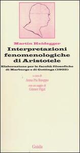 Interpretazioni fenomenologiche di Aristotele. Elaborazione per le facoltà filosofiche di Marburgo e di Gottinga (1922)