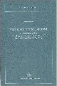 Vite e scritti di capitani attorno alla vita di D. Andrea Cantelmo di Leonardo di Capua