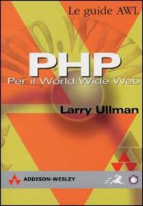 PHP. Per il World Wide Web