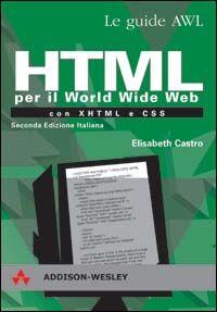 HTML per il World Wide Web con XHTML e CSS