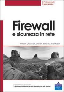 Firewall e sicurezza in rete - William R. Cheswick,Steven M. Bellovin,Aviel D. Rubin - copertina