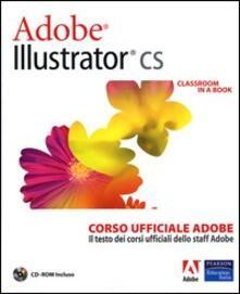 Voluntariadobaleares2014.es Adobe Illustrator CS. Classroom in a book. Corso ufficiale Adobe. Con CD-ROM Image