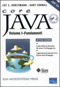 Core Java 2. Vol. 1: Fondamenti.