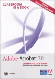Fondazionesergioperlamusica.it Adobe Acrobat 7.0. Corso ufficiale Adobe. Con CD-ROM Image