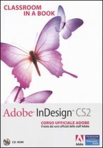 Adobe InDesign CS2. Classroom in a book. Corso ufficiale Adobe. Con CD-ROM