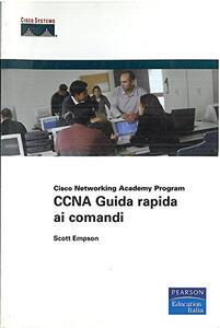 Cisco CCNA. Guida rapida ai comandi