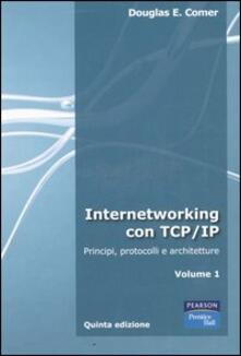 Internetworking con TCP/IP. Vol. 1: Principi, protocolli e architetture. - Douglas E. Comer - copertina