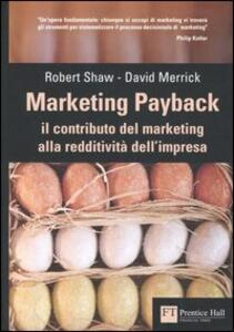 Marketing payback. Il contributo del marketing alla redditività dell'impresa