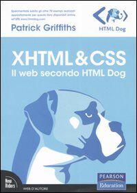 XHTML & CSS. Il web secondo HTML Dog