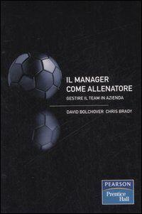 Il manager come allenatore. Gestire il team in azienda
