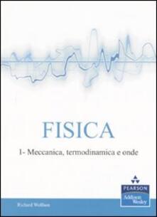 Fisica. Vol. 1: Meccanica, termodinamica e onde..pdf