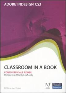 Adobe Indesign CS3. Classroom in a book. Con CD-ROM