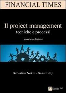 Il project management. Tecniche e processi
