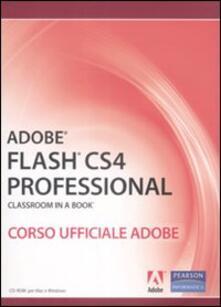 Camfeed.it Adobe Flash CS4 professional. Classroom in a book. Corso ufficiale Adobe. Con CD-ROM Image