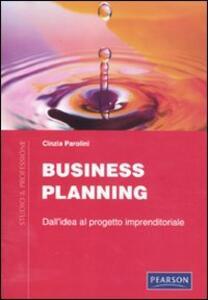 Business planning. Dall'idea al progetto imprenditoriale