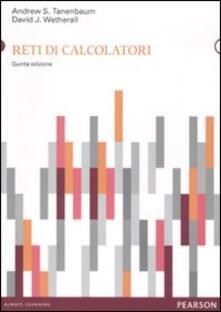 Reti di calcolatori - Andrew S. Tanenbaum,David J. Wetherall - copertina