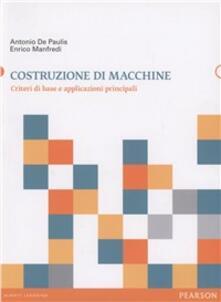 Costruzione di macchine. Criteri di base e applicazioni principali