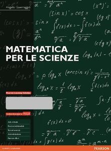 Matematica per le scienze. Ediz. MyLab. Con aggiornamento online.pdf