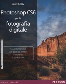 Photoshop CS6 per la fotografia digitale - Scott Kelby - copertina