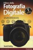 Libro Il libro della fotografia digitale. Tutti i segreti spiegati passo passo per ottenere foto da professionisti. Vol. 1 Scott Kelby
