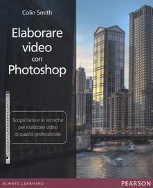 Premioquesti.it Elaborare video con Photoshop. Scopri l'arte e le tecniche per realizzare video di qualità professionale Image