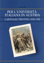 Per l'universita italiana in Austria: carteggio trentino 1898-1920
