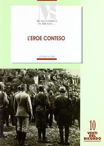 L' eroe conteso. La costruzione del mito di Cesare Battisti negli anni 1916-1935