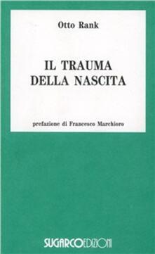 Il trauma della nascita. Sua importanza per la psicoanalisi.pdf