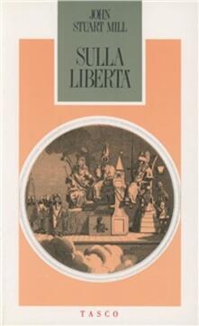 Sulla libertà - John Stuart Mill - copertina