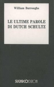 Le ultime parole di Dutch Schultz