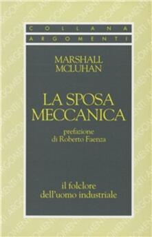 La sposa meccanica - Marshall McLuhan - copertina