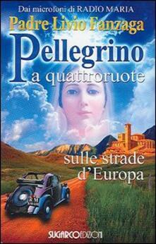 Letterarioprimopiano.it Pellegrino a quattroruote. Sulle strade d'Europa Image
