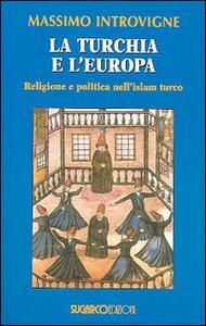 La Turchia e l'Europa. Religione e politica nell'Islam turco