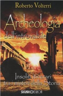 Daddyswing.es Archeologia dell'introvabile. Insoliti itinerari tra i misteri dlla storia Image