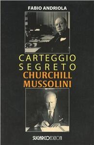 Carteggio segreto Churchill Mussolini