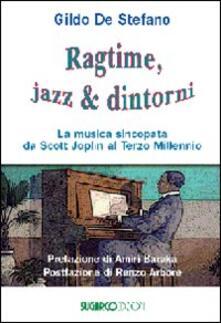 Camfeed.it Ragtime, jazz & dintorni. La musica sincopata da Scott Joplin al terzo millennio Image