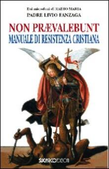 Vastese1902.it Non praevalebunt. Manuale di resistenza cristiana Image