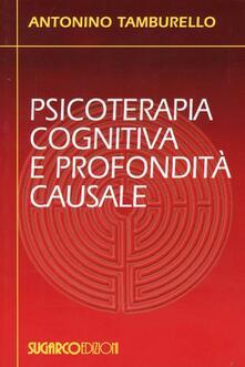 Psicoterapia cognitiva e profondità causale - Antonino Tamburello - copertina