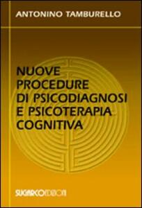 Nuove procedure di psicodiagnosi e psicoterapia cognitiva - Antonino Tamburello - copertina