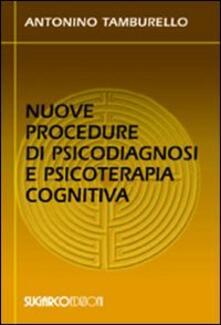 Nuove procedure di psicodiagnosi e psicoterapia cognitiva - Antonino Tamburello - copertina