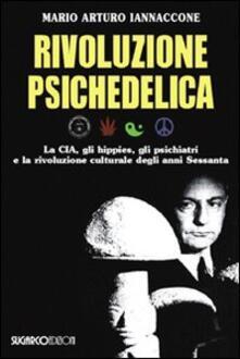 Amatigota.it Rivoluzione psichedelica. La CIA, gli hippies, gli psichiatri e la rivoluzione culturale degli anni Sessanta Image