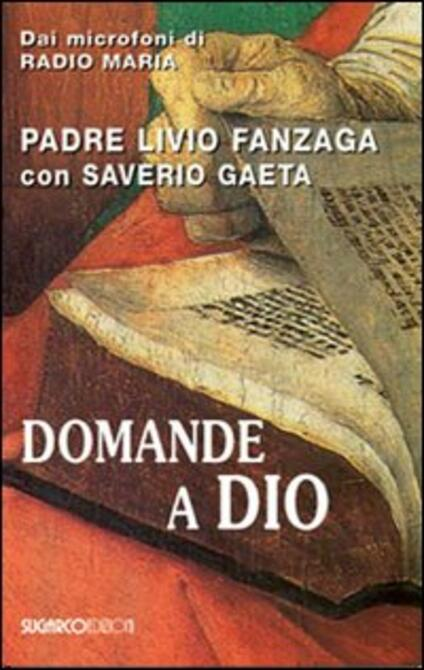 Domande a Dio - Livio Fanzaga,Saverio Gaeta - copertina