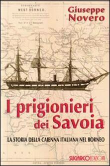 I prigionieri dei Savoia. La storia della Caienna italiana nel Borneo.pdf