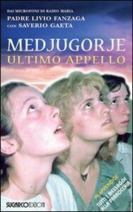 Libro Medjugorje. Ultimo appello Livio Fanzaga , Saverio Gaeta