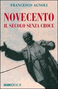 Novecento. Il secolo senza croce