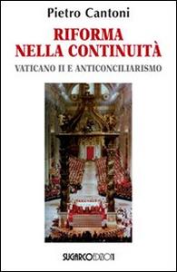 Libro Riforma nella continuità. Vaticano II e anticonciliarismo Pietro Cantoni