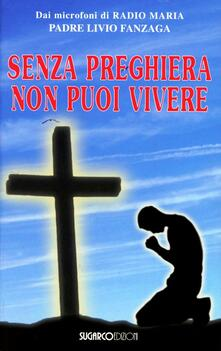 Senza preghiera non puoi vivere.pdf